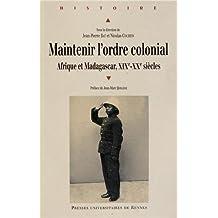 Maintenir l'ordre colonial : Afrique et Madagascar (XIXe XXe siècles)