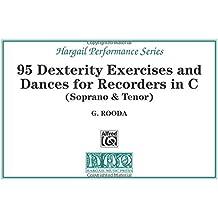 95 Dexterity Exercises and Dances for Recorders in C / Oefeningen En Voordrachtstukken Voor Blokfluit in C: Soprano & Tenor