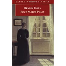 """Four Major Plays: (Doll's House; Ghosts; Hedda Gabler; and The Master Builder): """"Doll's House"""", """"Ghosts"""", """"Hedda Gabler"""" and """"Master Builder"""" (Oxford World's Classics)"""