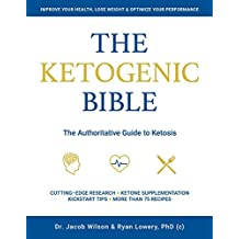 The Ketogenic Bible: The Authoritative Guide to Ketosis (English Edition)