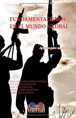 Fundamentalismos en el mundo global: Apuntes para su estudio