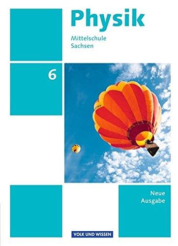 Physik - Ausgabe Volk und Wissen - Mittelschule Sachsen - Neue Ausgabe: 6. Schuljahr - Schülerbuch