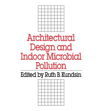 [(Architectural Design and Indoor Microbial Pollution )] [Author: Ruth B. Kundsin] [Mar-1989]