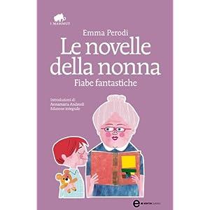 Le novelle della nonna. Fiabe fantastiche (eNewton Classici)