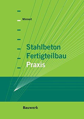 Stahlbeton-Fertigteilbau-Praxis nach Eurocode 2 (Bauwerk) -