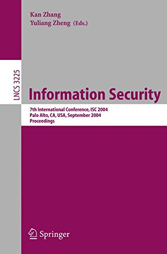 Information Security: 7th International Conference, ISC 2004, Palo Alto, CA, USA, September 27-29, 2004, Proceedings (Lecture Notes in Computer Science)