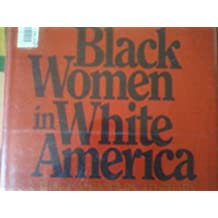 Black women in white America;: A documentary history