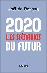 2020 : les scénarios du futur : Comprendre le monde qui vient