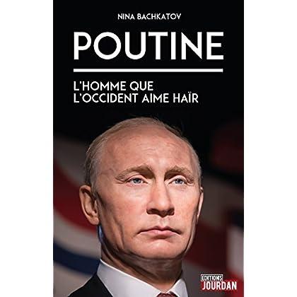 Poutine: L'homme que l'Occident aime haïr