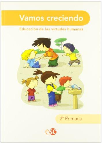 Vamos Creciendo. Educación De Las Virtudes Humanas. EP 2 por Vv.Aa.