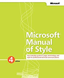 Microsoft Manual of Style : Your Everyday Guide to Usage, Terminology, and Style for Professional Technical Communications