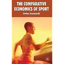 The Comparative Economics of Sport: 2 by Stefan Szymanski (2010-03-31)