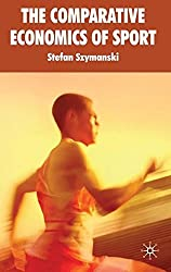 The Comparative Economics of Sport: 2 by Stefan Szymanski (2010-03-31)