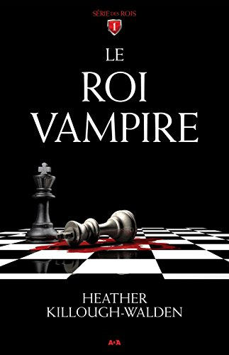 Le roi vampire (Série des rois t. 1) par Heather Killough-Walden