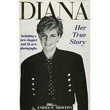 DIANA: HER TRUE STORY.