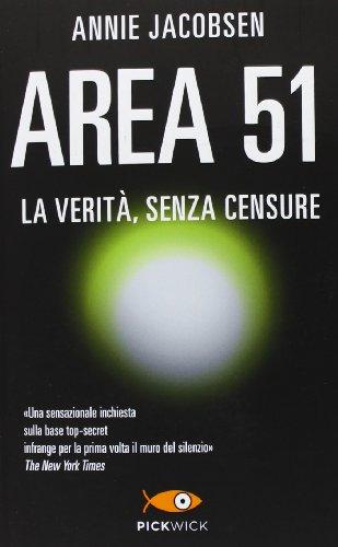 Area 51. La verità, senza censure (Pickwick) por Annie Jacobsen