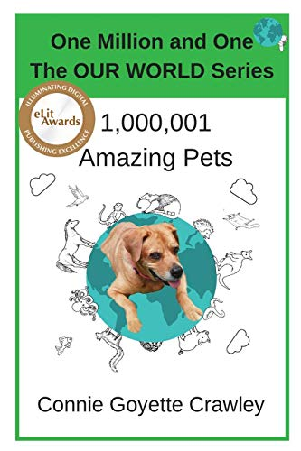 One Million and One Amazing Pets (One Million and One: The Our World Series, Band 2) -