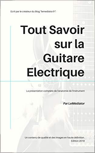 Télécharger Tout savoir sur la guitare électrique livres gratuits en ligne