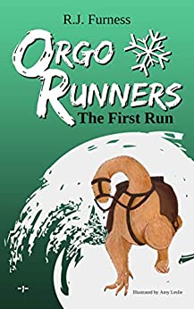 ORGO RUNNERS: The First Run (Book 1) by [Furness, R.J.]