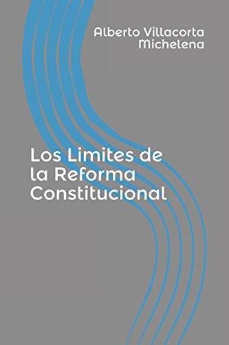 Los Limites de la Reforma Constitucional por Alberto Villacorta Michelena