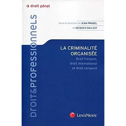 La criminalité organisée. Droit français, droit international et droit comparé.
