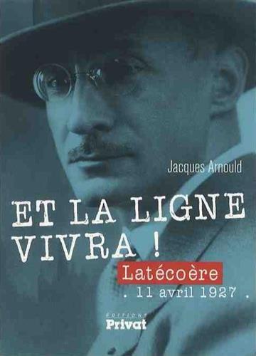Et la ligne vivra ! : Latcore, 11 avril 1927