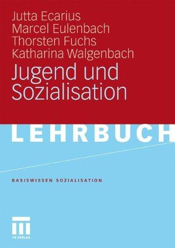 Jugend und Sozialisation (Basiswissen Sozialisation 3)