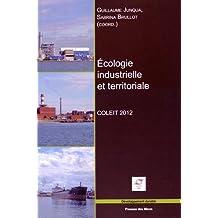 Écologie industrielle et territoriale: COLEIT 2012 - Colloque interdisciplinaire sur l'écologie industrielle et territoriale.
