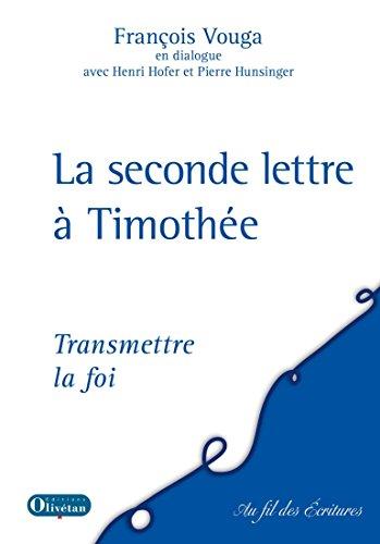 Seconde lettre à Timothée (Au fil des écritures) par François Vouga