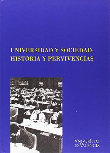 UNIVERSIDAD  Y SOCIEDAD: HISTORIA Y PERVIVENCIAS (CINC SEGLES)