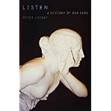 Listen: A History of Our Ears