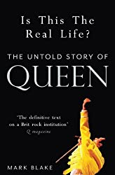 Is This the Real Life?: The Untold Story of Queen by Mark Blake (2011-09-01)
