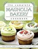 Image de The Complete Magnolia Bakery Cookbook: Recipes From the World-Famous Bakery and Allys