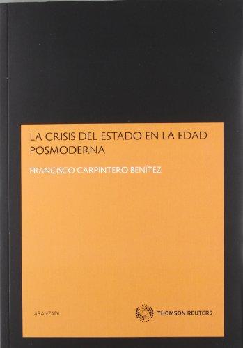 La crisis del estado en la edad posmoderna (Monografía) por Francisco Carpintero Benítez