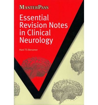 [(Essential Revision Notes in Clinical Neurology)] [ By (author) Hani T. S. Benamer ] [November, 2011]