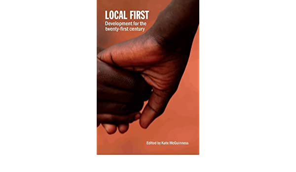 Local First: Development for the Twenty-First Century