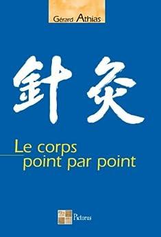 Le corps point par point par [Athias, Gérard]