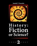 History: Fiction or Science? Chronology: The dynastic parallelism method. Rome. Troy. Greece. The Bible. Chronological shifts. (English Edition)