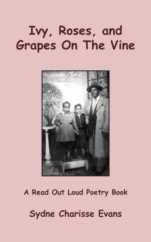 Grape Ivy (Ivy, Roses, and Grapes On The Vine: A Read Out Loud Poetry Book)