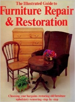 Illustrated Guide to Furniture Repair and Restoration