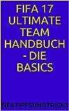 FIFA 17 Ultimate Team Handbuch - Die Basics