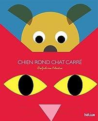 Chien rond et chat carré découvrent le pays des formes : A toi de trouver, cachés dans les images, ronds, triangles et carrés...