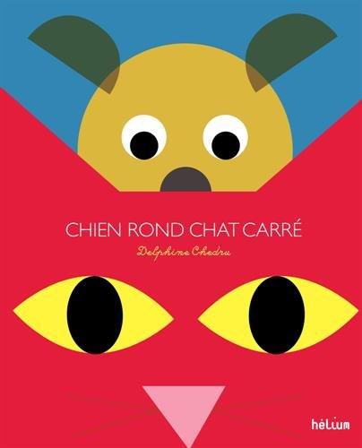 Chien rond et chat carr dcouvrent le pays des formes : A toi de trouver, cachs dans les images, ronds, triangles et carrs...