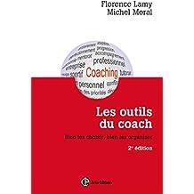 Les outils du coach - 2e éd. : Bien les choisir, bien les organiser (Développement personnel et accompagnement)