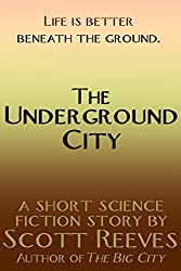The Underground City: A Science Fiction Short Story (English Edition)