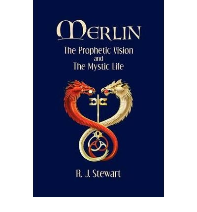 [(Merlin: The Prophetic Vision and the Mystic Life)] [Author: R J Stewart] published on (June, 2009)