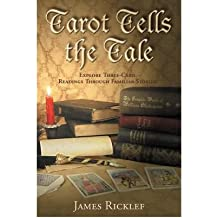 [(Tarot Tells the Tale: Explore Three-Card Readings through Familiar Stories)] [Author: James Ricklef] published on (December, 2003)