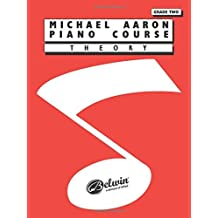 Michael Aaron Piano Course Theory, Grade 2 by Michael Aaron (1994-09-01)