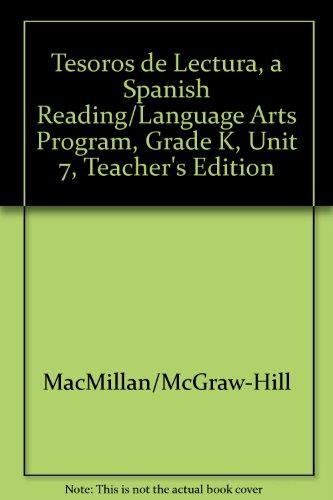 Tesoros de Lectura, a Spanish Reading/Language Arts Program, Grade K, Unit 7, Teacher's Edition (Elementary Reading Treasures) por Mcgraw-Hill Education