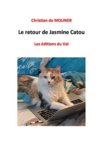 Le retour de Jasmine Catou: Les éditions du Val par [de MOLINER, christian]